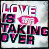 Love Is Taking Over Marc Kiss Club Edit Album Cover