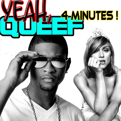 Deorro vs. Madonna & Usher - Yeah, Queef 4 Minutes (Bootleg Mix) DL Link in Description