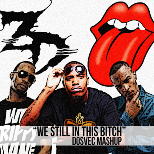 """We Still In This Bitch"" (B.O.B. ft T.I. & Juicy J vs The Rolling Stones)"