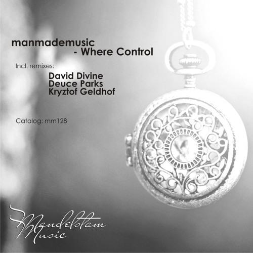 Manmademusic - Where Control (David Divine Remix)