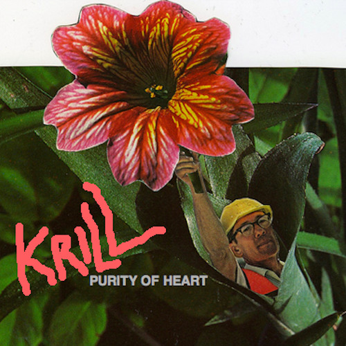 "Krill ""Purity of Heart"""