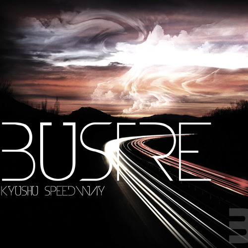 Bustre - Kyushu Speedway EP - Buy now for only 50p!