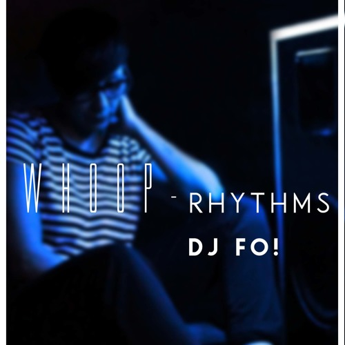 No 01 WHOOP Rhythms by Dj FO!