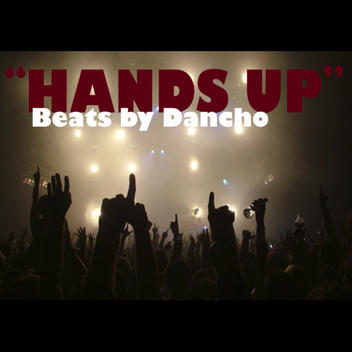"""Hands Up"" Hip Hop/Rap Instrumental (Beats by Dancho) *Download Now Available!*"