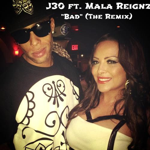 J30 ft. Mala Reignz - Bad (Rmx). mp3