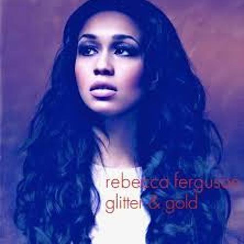 Rebecca Ferguson - Glitter & Gold (D.O.C.S. Remix)