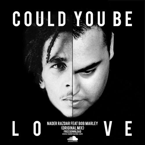 Nader Razdar ft Bob Marley - Could You Be Love (Original Mix)
