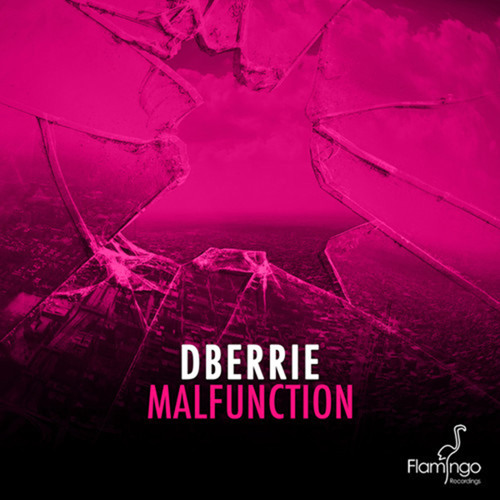DBerrie - Malfunction (Original Mix)