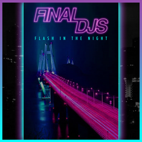 Final DJs - Los Angeles FLASH IN THE NIGHT EP *Free Download*