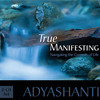 Adyashanti -True Manifesting