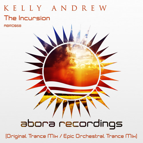 Kelly Andrew - The Incursion (Original Trance Mix)