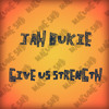 Jah Bukie - Give Us Strength