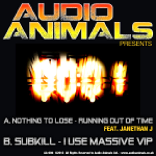 DUBSTEP - Nothing To Lose feat. Janethan J - Running Out Of Time ( Promo ) Audio Animals