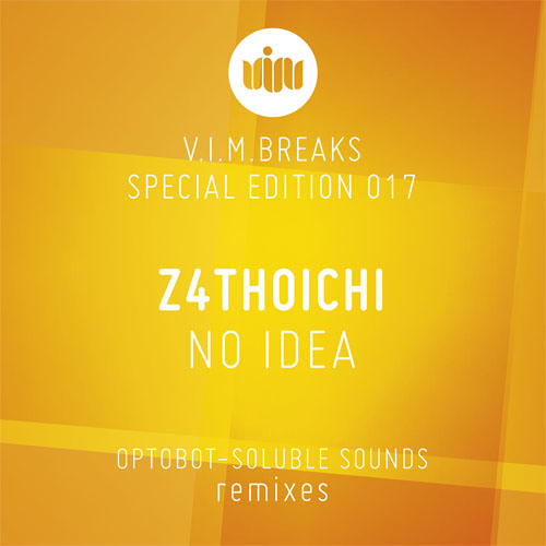 Z4thoichi - No Idea  [VIM RECORDS] OUT NOW!!