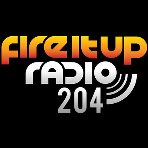 Fire It Up Radio 204