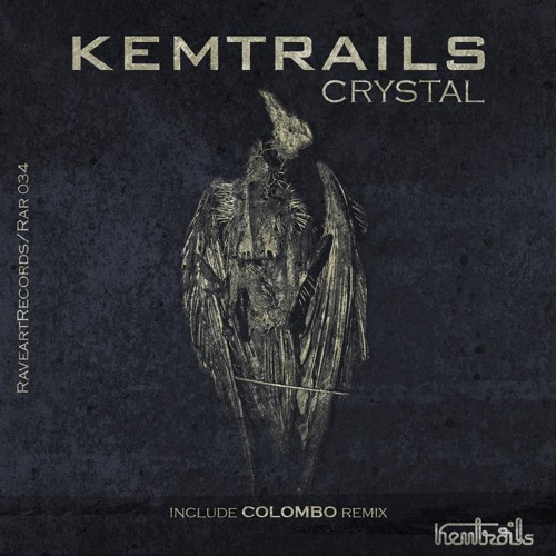 Kemtrails : Crystal (Colombo Remix) Raveart Records
