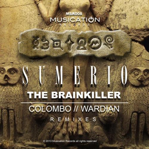 Brainkiller : Sumerio (Colombo Remix) Musication Records