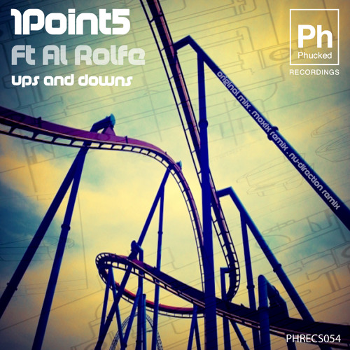 Ups And Downs by 1Point5 ft Al Rolfe (Nu-Direction Remix)