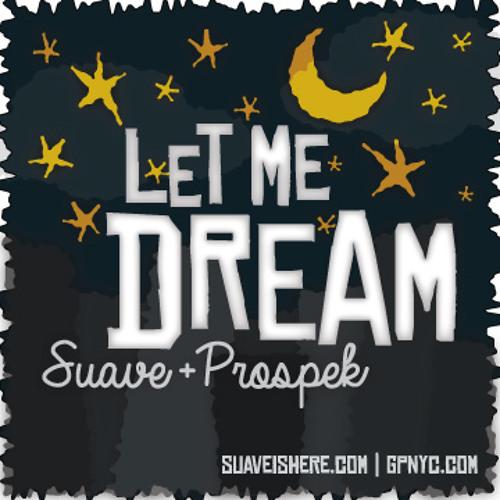 Suave - Let Me Dream