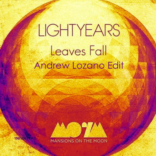 Leaves Fall- Mansions on the Moon- Andrew Lozano Edit