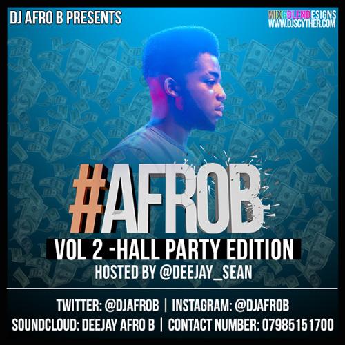 DJ AFRO B PRESENTS #AFROBVOL2 - HALL PARTY EDITION (OLD SKOOL AFROBEATS) - @AfroB_
