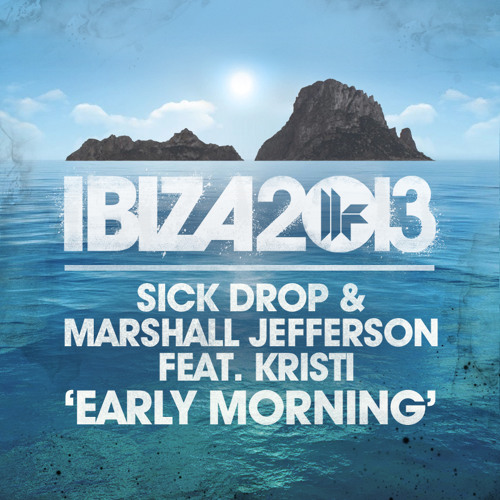 SICK DROP & MARSHALL JEFFERSON ft. KRISTI - EARLY MORNING