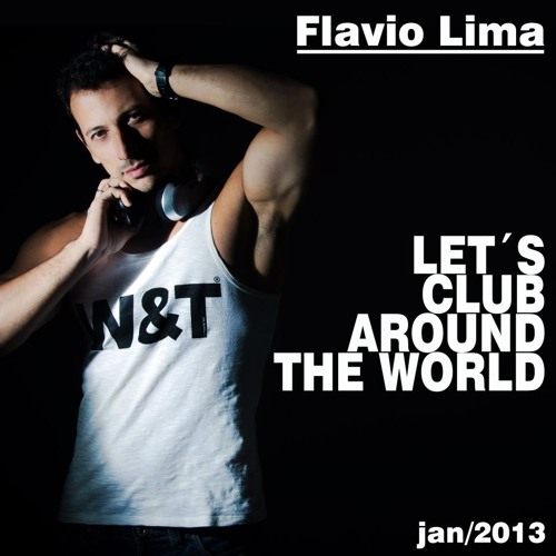 Let´s Club Around the World - FLAVIO LIMA SET MIX - Jan/2013