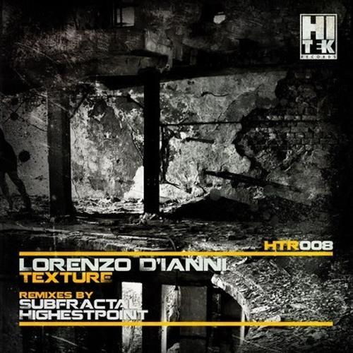 Lorenzo D'Ianni - Texture EP [Hi Tek]