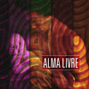 Alma Livre - It´s a new day