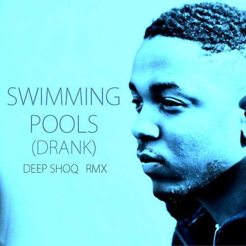 Kendrick Lamar - Swimming Pools (Deep Shoq remix)