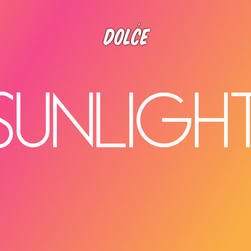DOLĆE - SUNLIGHT [FREE DOWNLOAD!]