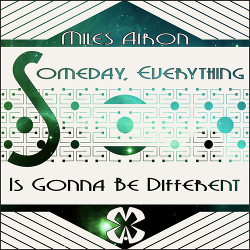 Someday, Everyting Is Gonna Be Different