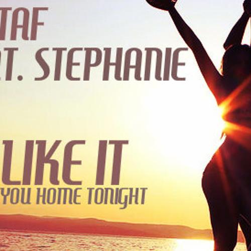 Christaf ft. Stephanie - I like it (Take you home tonight)