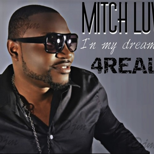 "Mitch Luv ""In my dreams"" 4REAL - New Single (2013)"