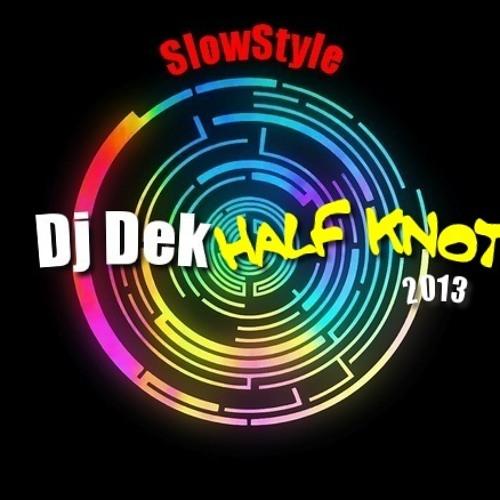 DJ DeK (( Half Knot )) [Lento Violento Trip]