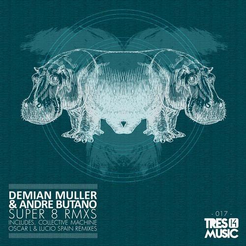 Demian Muller, Andre Butano - Super 8 (Oscar L Remix)