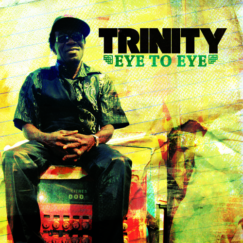TRINITY - EYE TO EYE - MEGAMIX - IRIE ITES Records [2013]