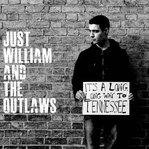 JUST WILLIAM AND THE OUTLAWS - It's A Long, Long Way To Tennessee