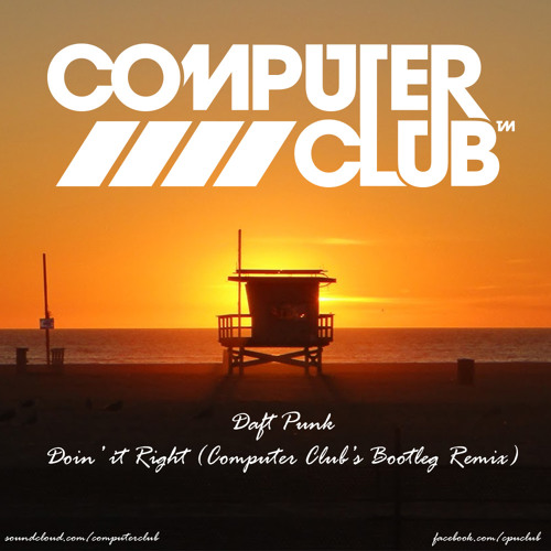 Daft Punk - Doin' It Right (Computer Club's Doin' It Wrong bootrmx) [CLIP]