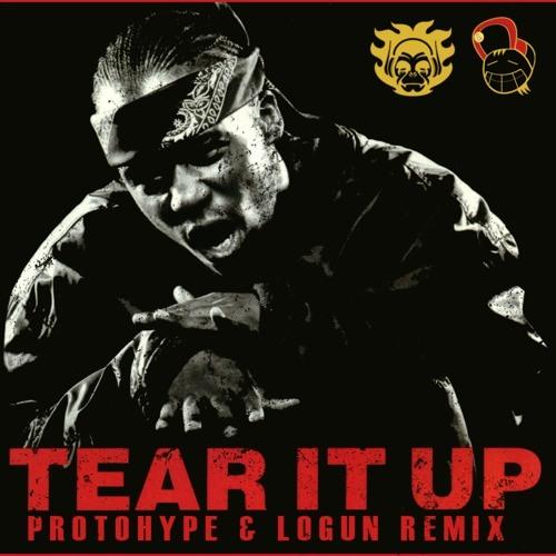 Tear It Up (Protohype & Logun Remix)
