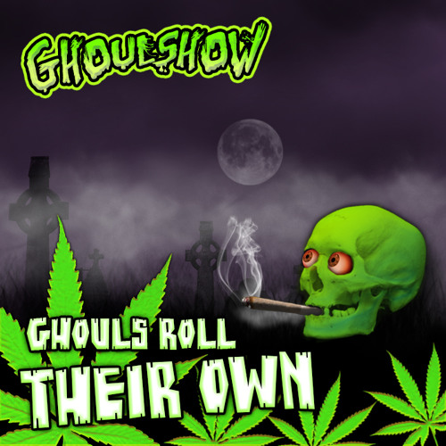 Ghouls Roll Their Own