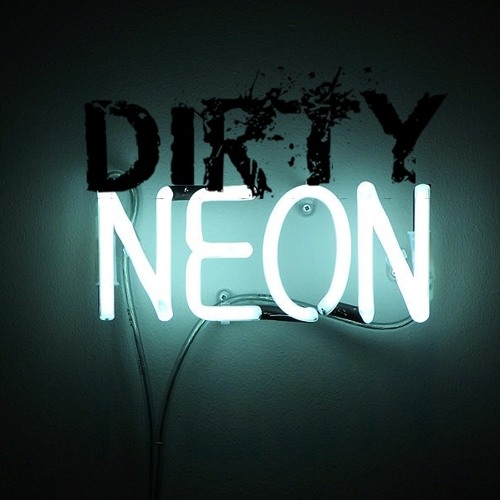 Dirty Neon