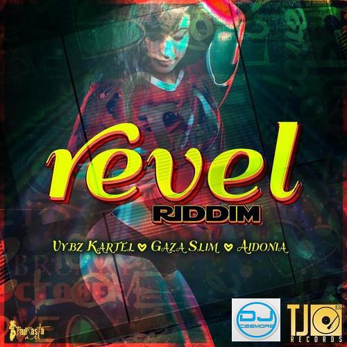 REVEL RIDDIM MIX BY DJ.CEEMORE - VYBZ KARTEL, GAZA SLIM & AIDONIA
