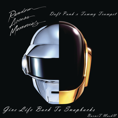 Daft Punk x Timmy Trumpet - Give Life Back To Snapbacks (BurniT Bootleg)