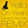 Yello - Oh Yeah (Salvador Reynoso Remix)