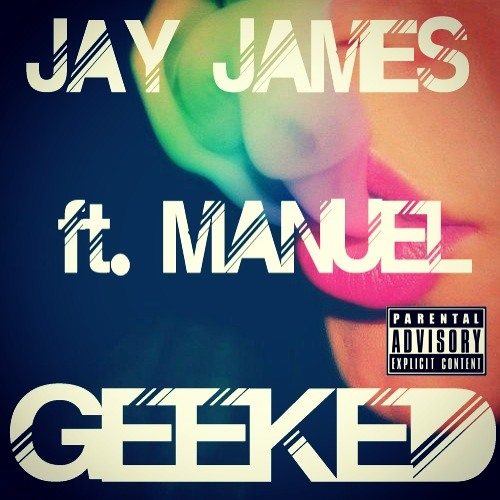 Jay James - Geeked ft. Manuel