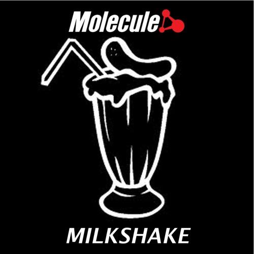 MOLECULE - MILKSHAKE (FREE DOWNLOAD)