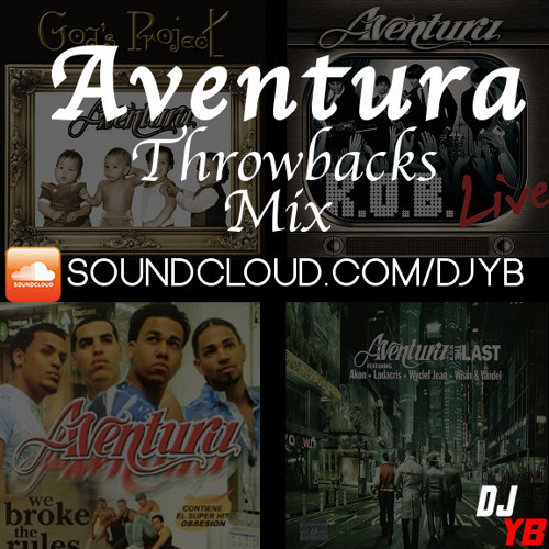 Aventura Throwbacks Mix - @DJYB_MUSIC