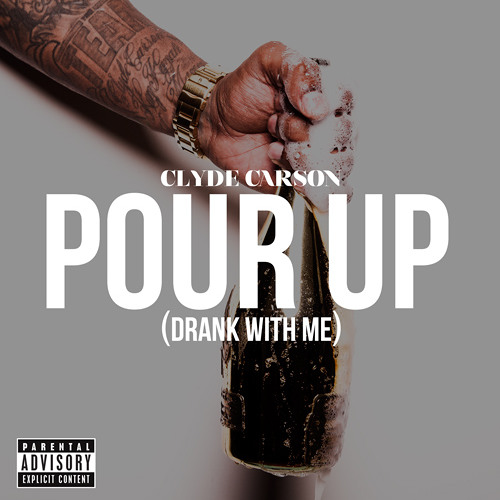 Pour Up (Drank With Me) - Dirty