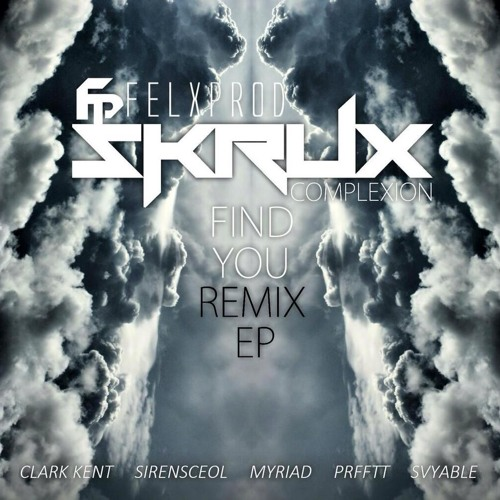 Skrux & Felxprod - Find You ft. Complexion (KOA Remix)